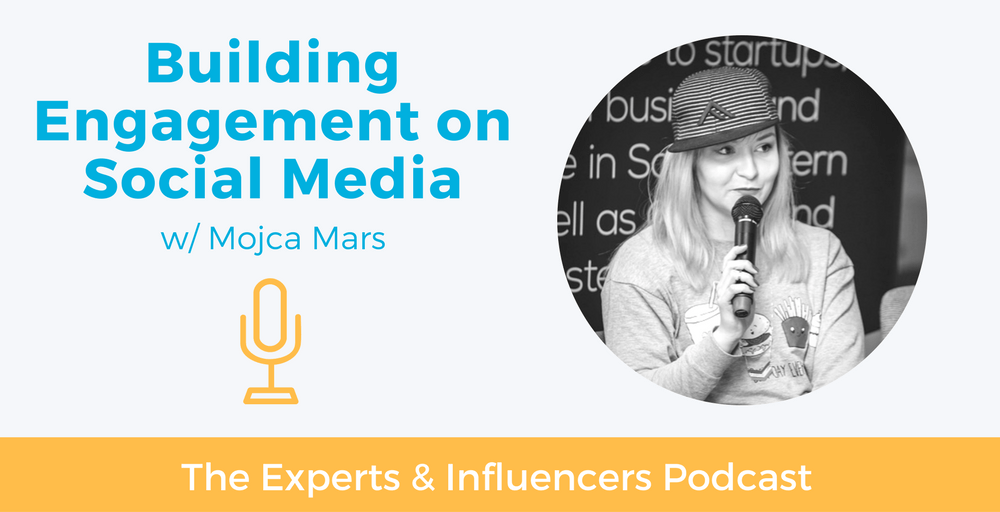 013: Building Engagement on Social Media w/ Mojca Marš