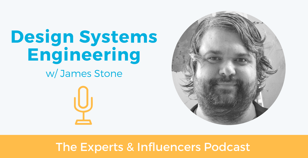 015: Design Systems Engineering w/ James Stone