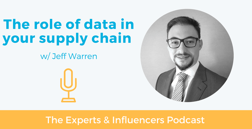 016: The role of data in the modern supply chain w/ Jeff Warren